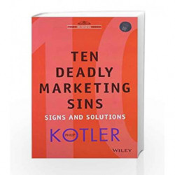 Ten Deadly Marketing Sins: Signs and Solutions by Philip Kotler Book-9788126508556