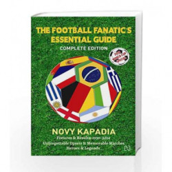 The Football Fanatic's Essential Guide by Novy Kapadia Book-9789350098844