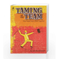 Taming of The Team: How Great Teams Work Together by Jack Berckemeyer Book-9789325978416