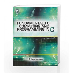Fundamentals of Computing and Programming in C by T. Jeyapoovan Book-9789325981096