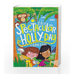 The Incredible Dadventure 3: The Spectacular Holly-Day by Dave Lowe Book-9781848126114