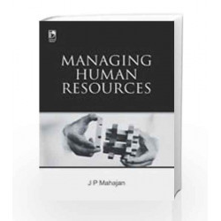 Managing Human Resources by J P Mahajan Book-9789325986619