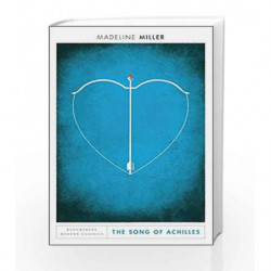 The Song of Achilles: Bloomsbury Modern Classics by Madeline Miller Book-9781408891384