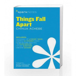 Things Fall Apart SparkNotes Literature Guide by Chinua Achebe Book-9781411469686