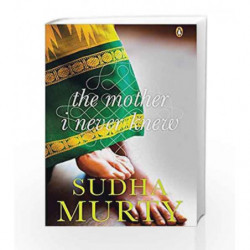 The Mother I Never Knew: Two Novellas by Murty, Sudha Book-9780143422259