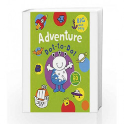 Adventure Dot-to-Dot: Over 60 Pictures (Big Easy Dottodot) by Parragon Books Ltd Book-9781474850766