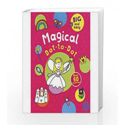 Magical Dot-to-Dot: Over 60 Pictures (Big Easy Dottodot) by Parragon Books Ltd Book-9781474850773