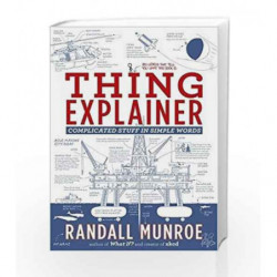 Thing Explainer: Complicated Stuff in Simple Words by Randall Munroe Book-9781473637313