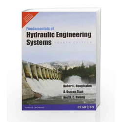 Fundamentals of Hydraulic Engineering Systems, 4e by Houghtalen Book-9789332507593