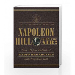 Napoleon Hill Is on the Air!: The Five Foundations for Success by Napoleon Hill Book-9781503942912