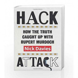 Hack Attack: How the truth caught up with Rupert Murdoch by Davies, Nick Book-9780701187316