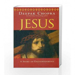 Jesus: The Story of Enlightenment by Deepak Chopra Book-9789351368144