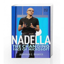 Nadella: The Changing Face of Microsoft by Bhanver,Jagmohan S. Book-9789350098875