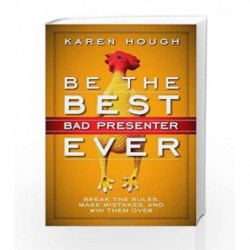 Be the Best Bad Presenter Ever by Karen Hough Book-9781626564169