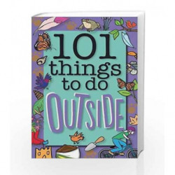 101 Things to Do Outside by Weldon Owen Book-9781783420209