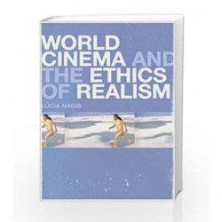 World Cinema and the Ethics of Realism by Lucia Nagib Book-9789384052881