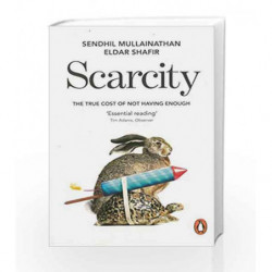 Scarcity: The True Cost of Not Having Enough by Sendhil Mullainathan Book-9780141049199