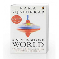 A Never-Before World: Tracking the Evolution of Consumer India by Rama Bijapurkar Book-9780143423522