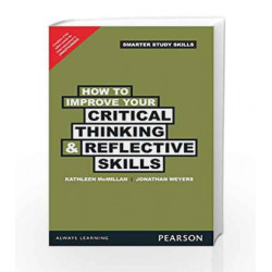 How to Improve your Critical Thinking & Reflective Skills, 1e by McMillan Book-9789332517189