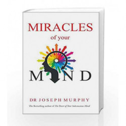 Miracles of Your Mind by DR. JOSEPH MURPHY Book-9788183225106