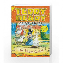 Greek Tales: The Lion's Slave by Terry Deary Book-9781472942043