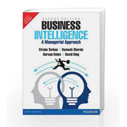 Business Intelligence: A Managerial Approach, 2e by Turban / Sharda / Delen / King Book-9789332518148
