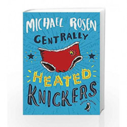 Centrally Heated Knickers (Re-Issue) (Puffin Poetry) by Michael Rosen Book-9780141388960