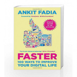 Faster: 100 Ways to Improve Your Digital Life by Ankit Fadia Book-9780143423911