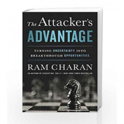 The Attacker's Advantage: Turning Uncertainty into Breakthrough Opportunities by Charan, Ram Book-9781610395687