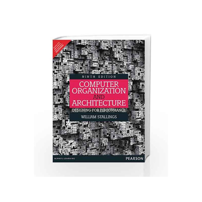 Computer Organization And Architecture Designing For Performance By Buy Online Computer Organization And Architecture Designing For Performance Book At Best Price In India 9789332518704 Madrasshoppe Com