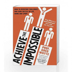 Achieve the Impossible by Whyte, Greg Book-9780593075166