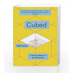 Cubed: The Secret History of the Workplace by Nikil Saval Book-9780345802804