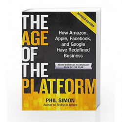 The Age of the Platform: How Amazon, Apple, Facebook and Google Have Rededined Business by SIMON, PHIL Book-9789383359707