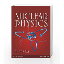 Nuclear Physics, 1e by R Prasad Book-9789332522657