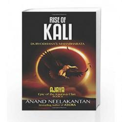 Rise of Kali: Duryodhana's Mahabharata (Ajaya Book 2) by Anand Neelakantan Book-9789381576045