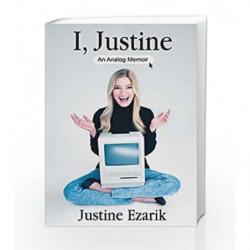I, Justine: An Analog Memoir by Ezarik, Justine Book-9781476791517