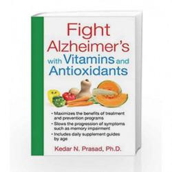 Fight Alzheimer's W Vitamins Antioxidants by KEDAR N. PRASAD Book-9781620553176