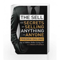 The Sell: The secrets of selling anything to anyone by Fredrik Eklund Book-9780349410968