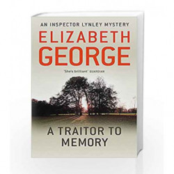 A Traitor to Memory: An Inspector Lynley Novel: 10 by Elizabeth George Book-9781444738391