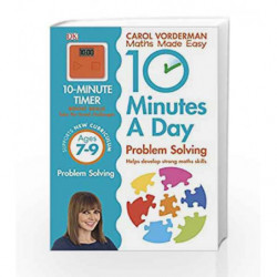 10 Minutes a Day Problem Solving KS2 Ages 7-9 (Carol Vorderman's Maths Made Easy) by Carol Vorderman Book-9780241183861