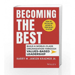 Becoming your Best: Build a World - Class Organization through Values - Based Leadership by Harry M. Kraemer Book-9788126556953