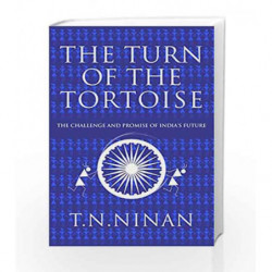 The Turn of the Tortoise: The Challenge and Promise of India                  s Future by Ninan T N Book-9780670088645