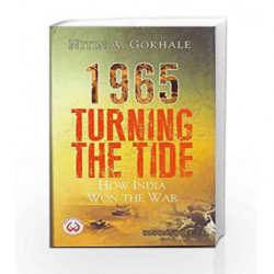 1965 Turning the Tide: How India Won the War by Nitin A Gokhale Book-9789385436840