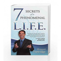 7 Secrets of A Phenomenal Life: You Are a Phenomenal Product! by Howard Partridge Book-9789383359950