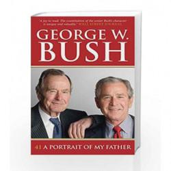 41: A Portrait of My Father by George W. Bush Book-9780753556603