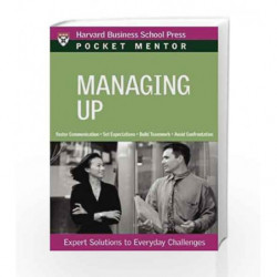 Managing Up: Pocket Mentor Series (Harvard Pocket Mentor) by NA Book-9781422122778