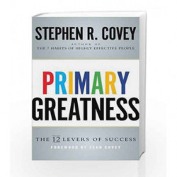 Primary Greatness: The 12 Levers of Success by Stephen R. Covey Book-9781471157288