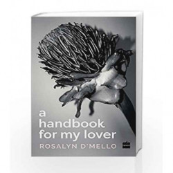 A Handbook For My Lover by Rosalyn DMello Book-9789351776406