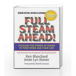 Full Steam Ahead: Unleash the Power of Vision in Your Work and Your Life by Ken Blanchard Book-9781626563230