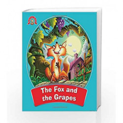 The Fox and the Grapes: Fabulous Fables by NA Book-9789384119690
